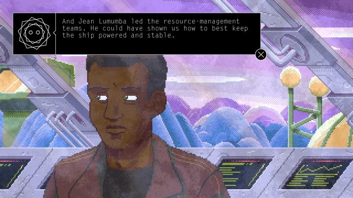 Y Jean Lumumba comandaba los equipos de manejo de recursos. El podría habernos enseñado la mejor manera para mantener la nave encendida y estable.